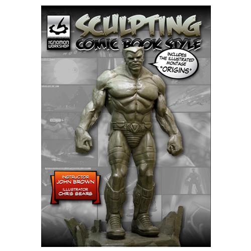 Volume 7: Sculpting Comic Book Style: by John Brown-0