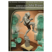 Volume 5: Molding and Casting the Maquette: by John Brown -0